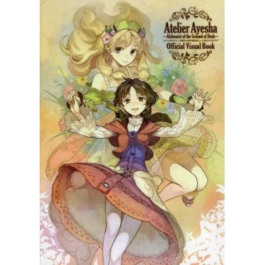 Atelier Ayesha ~Tasogare no Daichi no Renkinjutsushi~ - Official Visual Fan Book
